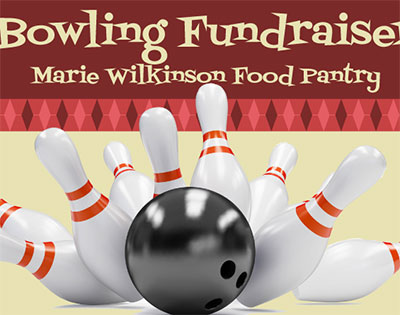 Strike out hunger at the Marie Wilkinson Food Pantry Bowling Fundraiser
